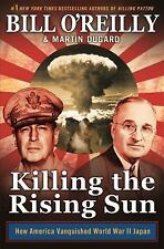 Killing the Rising Sun : How America Vanquished World War II Japan by Bill O'Re…