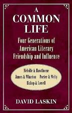 A Common Life: Four Generations of American Literary Friendship and Influence: M
