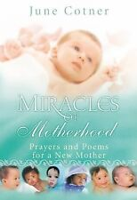 Miracles of Motherhood: Prayers and Poems for a New Mother, Cotner, June, Good B