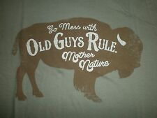 """OLD GUYS RULE 100% SPUN COTTON FRONT PRINTED LOGO """"GO MESS WITH MOTHER NATURE"""" L"""