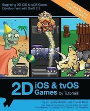 2D IOS & Tvos Games by Tutorials Updated for Swift 22 Beginning 2D IOS Tvos Game