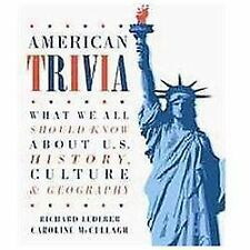 American Trivia What We All Should Know about U. S. History, Culture Geography