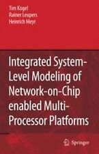 Integrated System-Level Modeling of Network-on-Chip Enabled Multi-Processor...