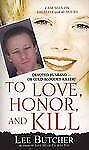 To Love, Honor, and Kill by Lee Butcher (2008, Paperback)