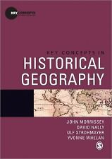 Key Concepts in Historical Geography Key Concepts in Human Geography