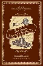 The House Servant's Directory : A Monitor for Private Families by Robert...