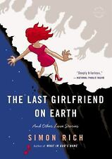 The Last Girlfriend on Earth: And Other Love Stories, Rich, Simon