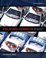 Policing America : Challenges and Best Practices by Kenneth J. Peak