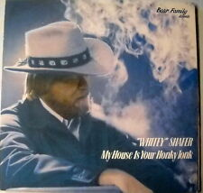 Shafer, Whitey - My House Is Your Honky Tonk - LP '84