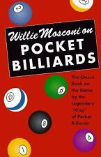 Willie Mosconi On Pocket Billiards: The Classic Book on the Game by the Legendar
