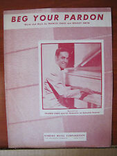 Beg Your Pardon -1947 sheet music For Vocal Piano & Guitar chords