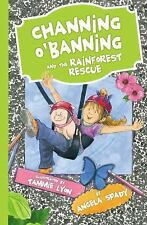 Channing O'Banning and the Rainforest Rescue by Angela Spady and Thomas...
