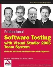 Professional Software Testing with Visual Studio 2005 Team System: Tools for Sof