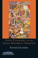 State, Pluralism, and the Indian Historical Tradition (Oxford Collected Essays),