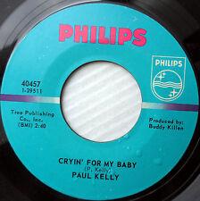 PAUL KELLY soul 45 CRYIN FOR MY BABY / Sweet sweet lovin vg++ / Mint Minus c2383