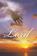 Look What the Lord Has Done! : Remembering Remarkable Experiences by Diane...