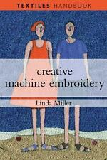 Creative Machine Embroidery (Textiles Handbooks) by Miller, Linda