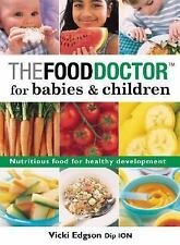 The Food Doctor for Babies & Children: Nutritious Food for Healthy Dev-ExLibrary