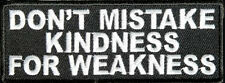 DON'T MISTAKE MY KINDNESS FOR WEAKNESS EMROIDERED JACKET VEST BIKER PATCH