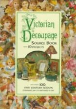 Victorian Decoupage: Source Book With 10 Projects, Including 100 19th Century S