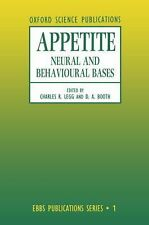 The European Brain and Behavior Ser.: Appetite : Neural and Behavioural Bases...