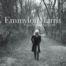 EMMYLOU HARRIS ~ ALL I INTENDED TO BE ~ CD ~ 13 SONGS