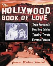 The Hollywood Book of Love : From True Romance and Blushing Brides to -ExLibrary