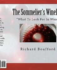The Sommelier's Wineline : What to Look for in Wine by Richard Boufford...