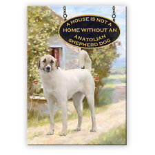Anatolian Shepherd Dog A House Is Not A Home Magnet New