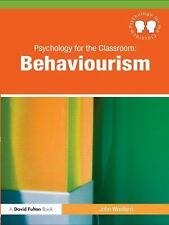 Psychology in the Classroom : Behaviourism by John Woollard (2010, Paperback)