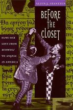 Before the Closet : Same-Sex Love from Beowulf to Angels in America by Allen...