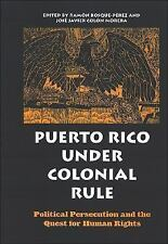 Puerto Rico Under Colonial Rule: Political Persecution And The Quest For Human R