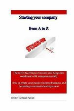 Starting a Company from a to Z : The Secret Teachings of Success and...