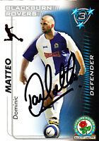 Blackburn Rovers FC Dominic Matteo Hand 05/06 Premiership Shoot Out Signed Card.