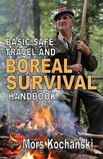 Basic Safe Travel and Boreal Survival Handbook : Gems from Wilderness Arts...