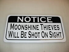 MOONSHINE THIEVES WILL BE SHOT ON SIGHT Sign 4 Road House Bar Beer Pool Hall