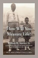 How Will You Measure Life : Inspirational Talks and Prayers by William H.,...