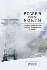 Nature, History, Society Ser.: Power from the North : Territory, Identity,...