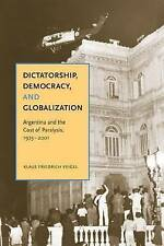 Dictatorship, Democracy, and Globalization: Argentina and the Cost of Paralysis,