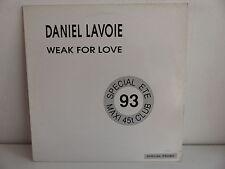"""MAXI 12"""" DANIEL LAVOIE Weak for love M4020693 PROMO"""