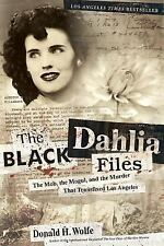 The Black Dahlia Files: The Mob, the Mogul, and the Murder That Transfixed Los A