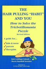 "The Hair Pulling ""Habit"" and You: How to Solve the Trichotillomania Puzzle, Revi"