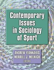 Contemporary Issues in Sociology of Sport: Andrew Yiannakis, Merrill J. Melnick