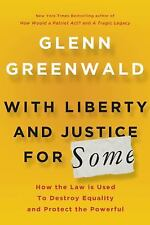 With Liberty and Justice for Some: How the Law Is Used to Destroy Equality and P