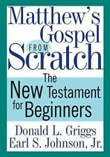Matthew's Gospel from Scratch: The New Testament for Beginners (The Bible from