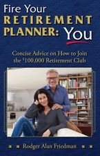 Fire Your Retirement Planner: You!