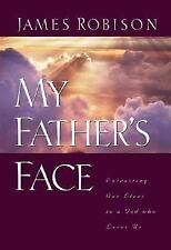 My Father's Face: Entrusting Our Lives to a God Who Loves Us by Robison, James