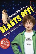 Phineas L. MacGuire . . . Blasts Off! From the Highly Scientific Notebooks of P