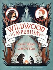 Wildwood Imperium : The Wildwood Chronicles, Book III by Colin Meloy (2014,...