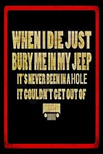 *BURY ME IN JEEP* MADE IN USA METAL SIGN! WRANGLER 4X4 OFF ROAD MAN CAVE GARAGE